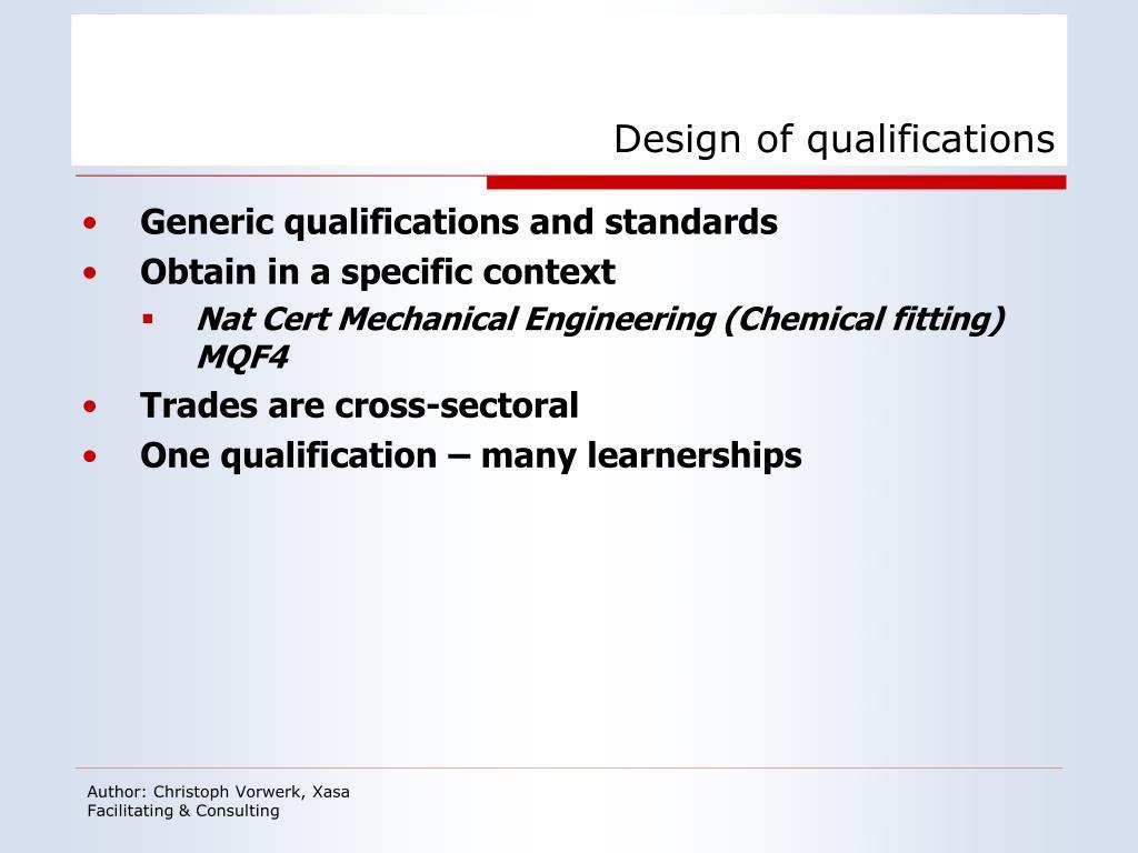 Design of qualifications