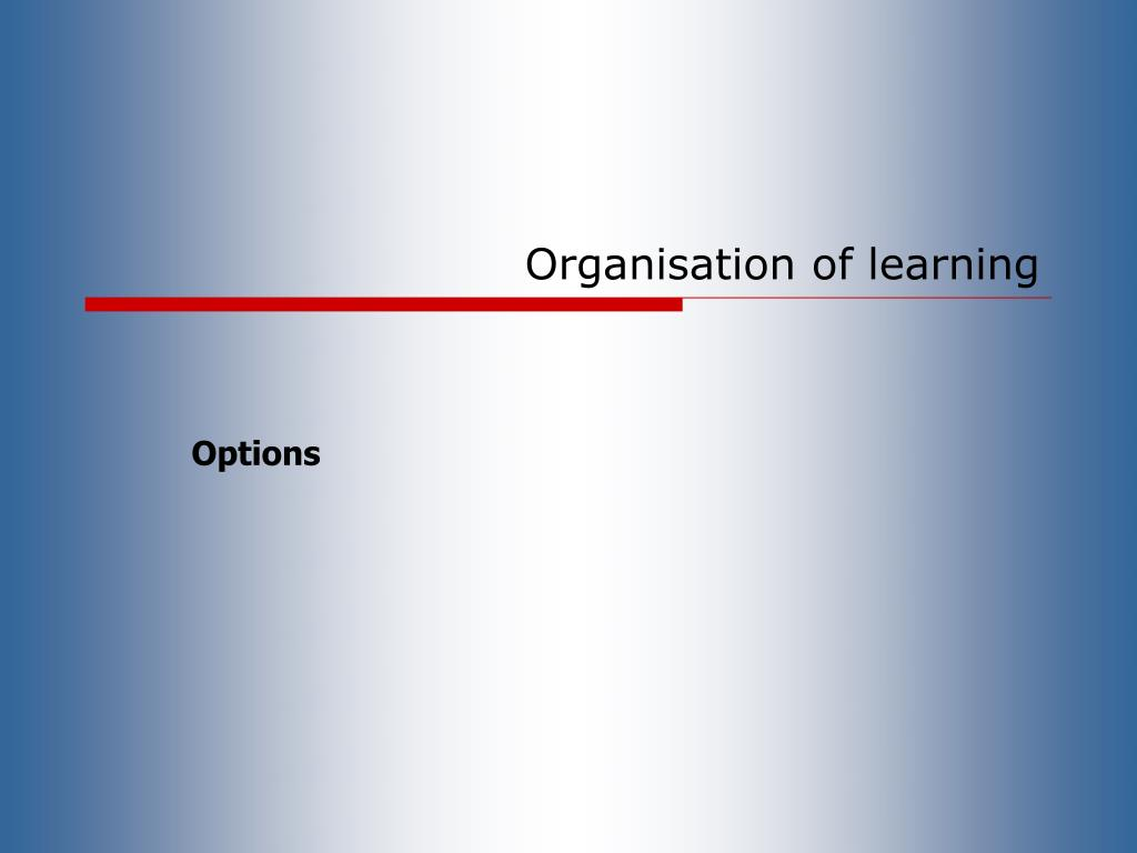 Organisation of learning