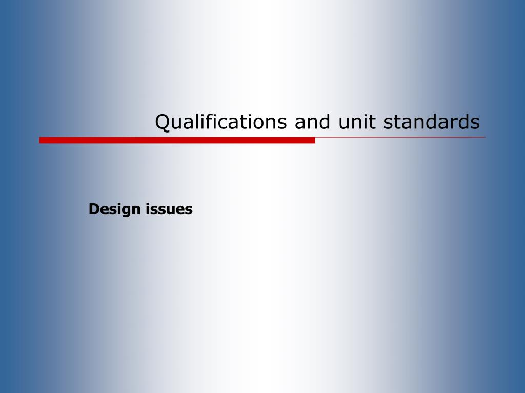 Qualifications and unit standards