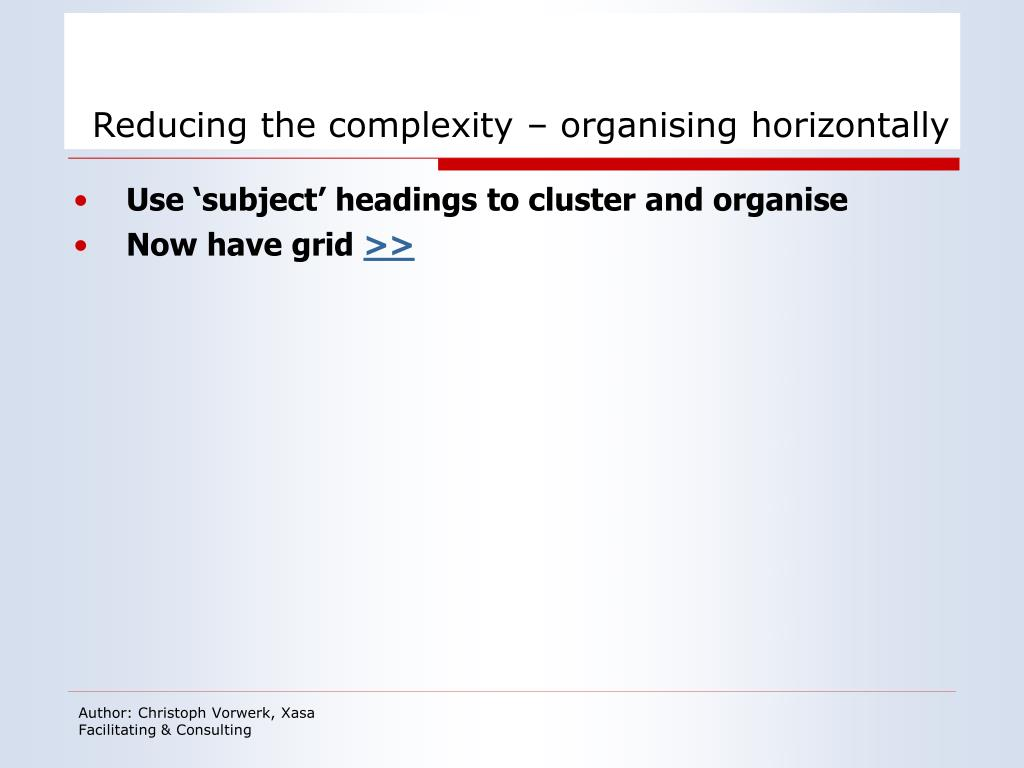 Reducing the complexity – organising horizontally