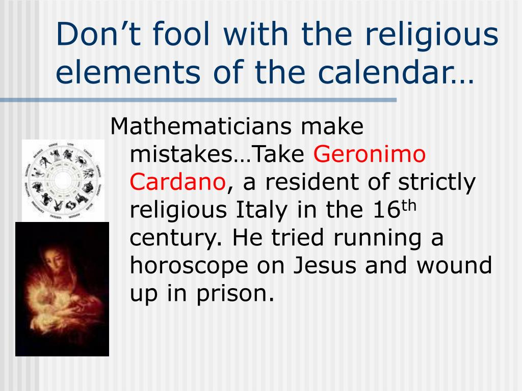 Don't fool with the religious elements of the calendar…