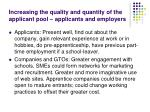 increasing the quality and quantity of the applicant pool applicants and employers