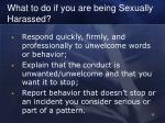 what to do if you are being sexually harassed
