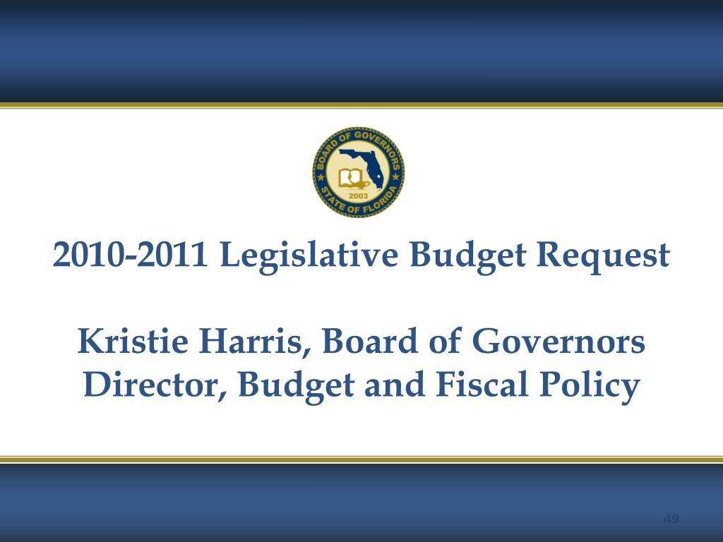 2010-2011 Legislative Budget Request