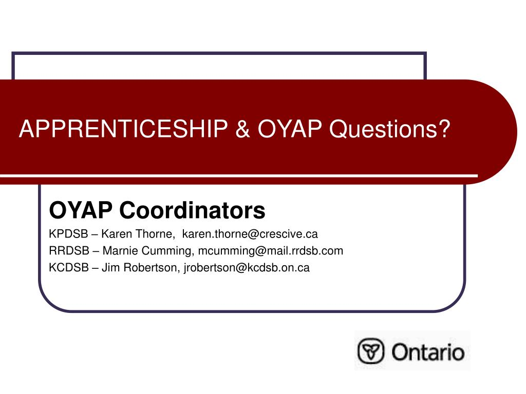 APPRENTICESHIP & OYAP Questions?