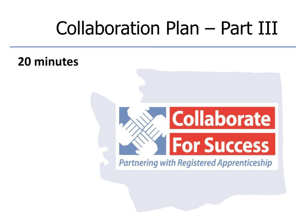 Collaboration Plan – Part III