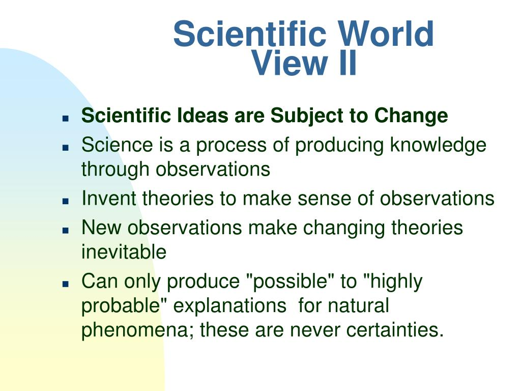Scientific World View II
