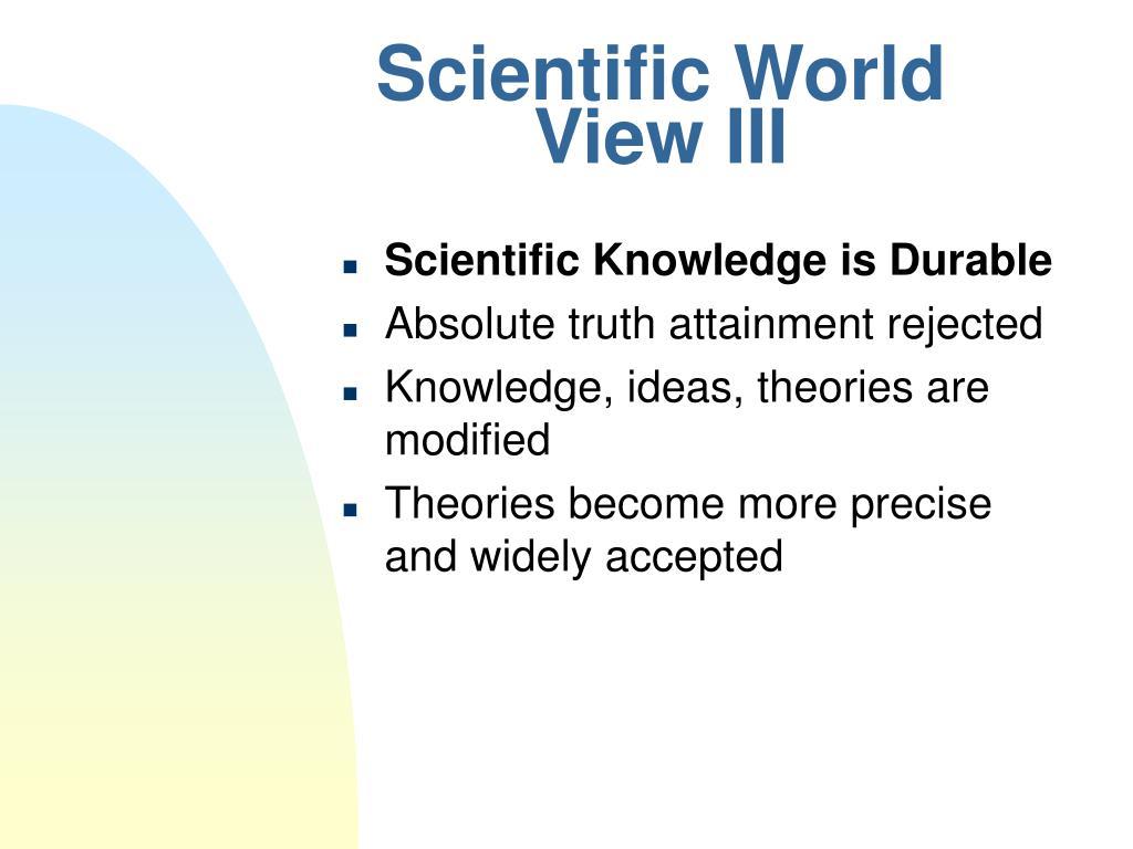 Scientific World View III