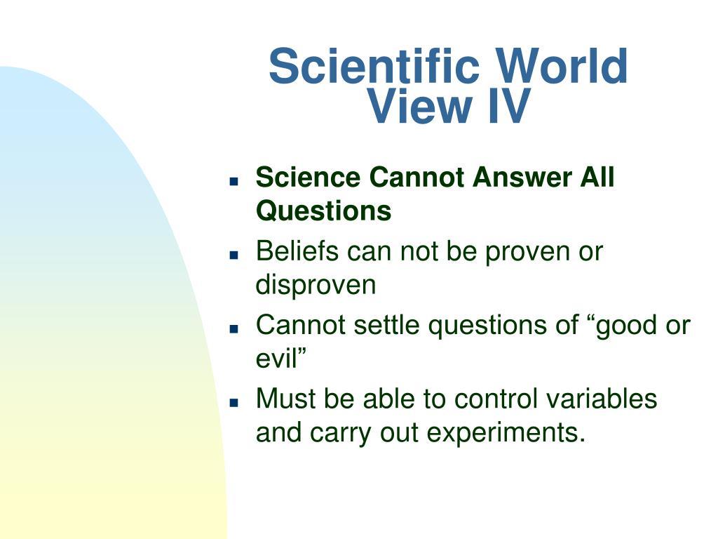 Scientific World View IV