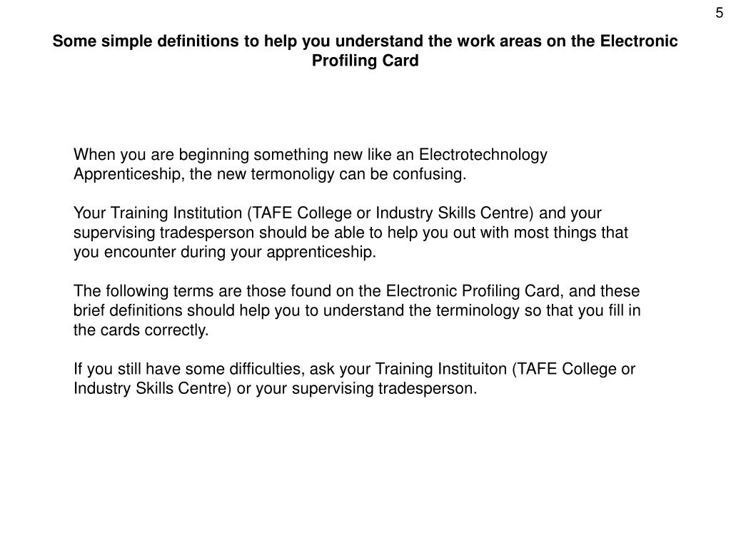 Some simple definitions to help you understand the work areas on the Electronic Profiling Card