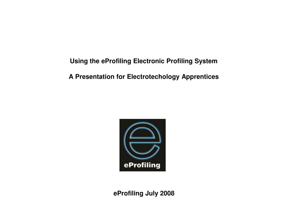 Using the eProfiling Electronic Profiling System