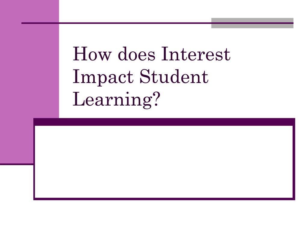 How does Interest Impact Student Learning?