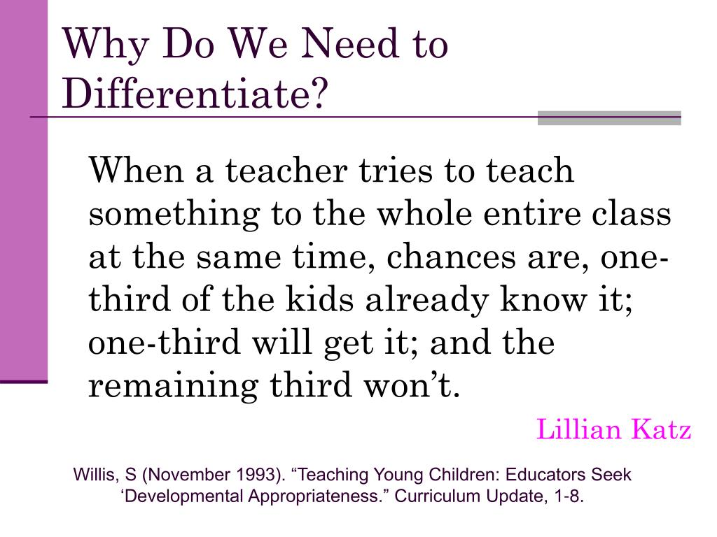 Why Do We Need to Differentiate?