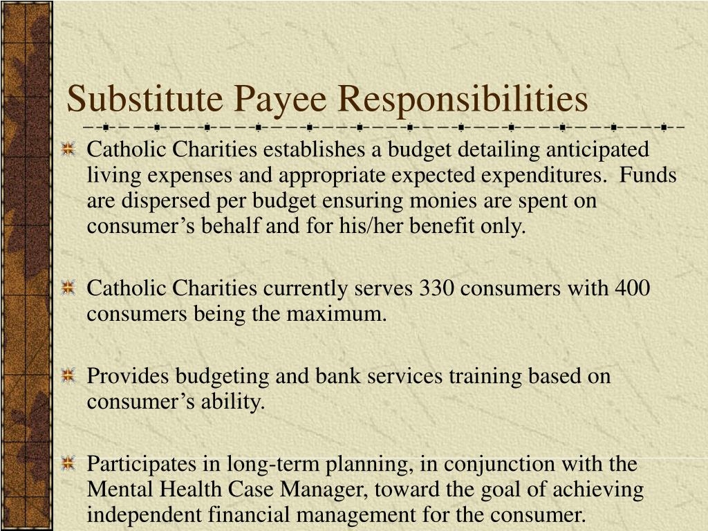 Substitute Payee Responsibilities