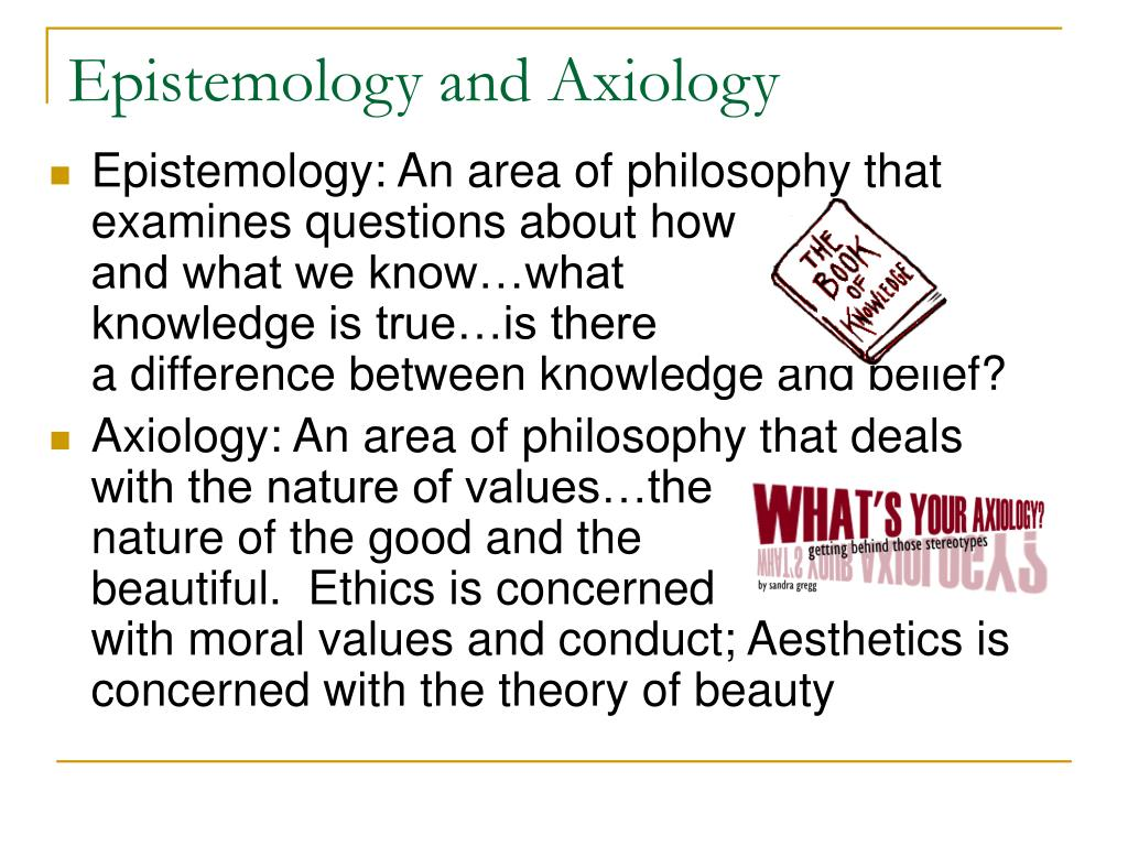 Epistemology and Axiology