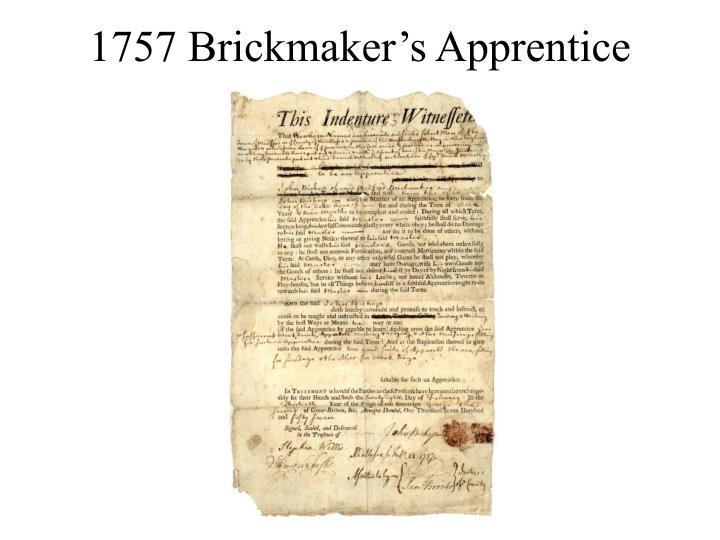 1757 Brickmaker's Apprentice