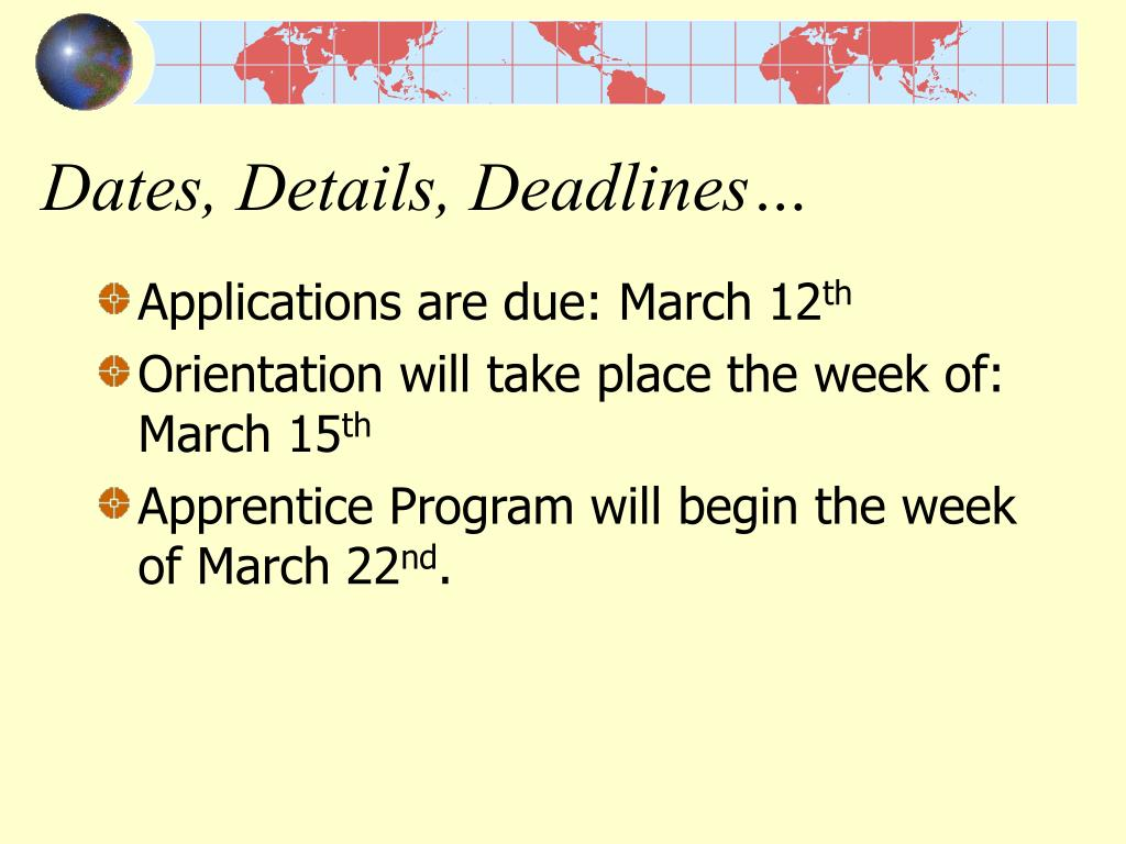 Dates, Details, Deadlines…