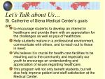 let s talk about us st catherine of siena medical center s goals are