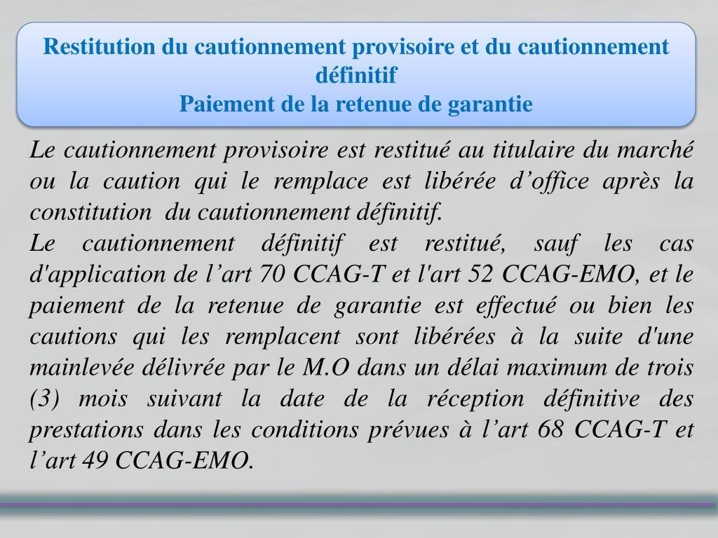 Restitution du cautionnement provisoire et du cautionnement définitif