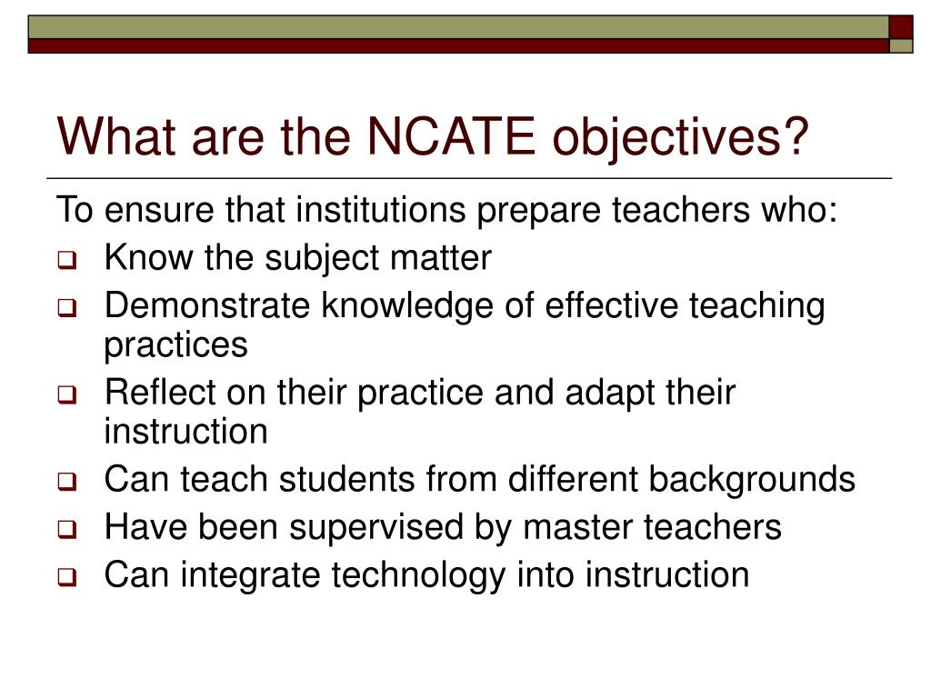 What are the NCATE objectives?