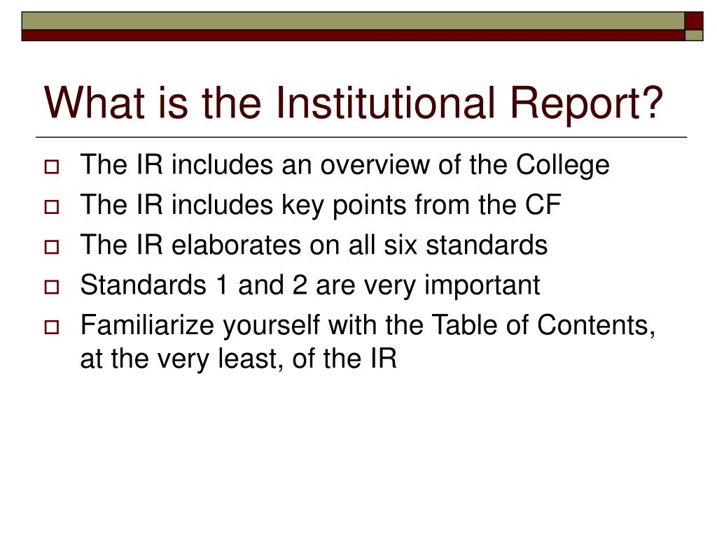 What is the Institutional Report?