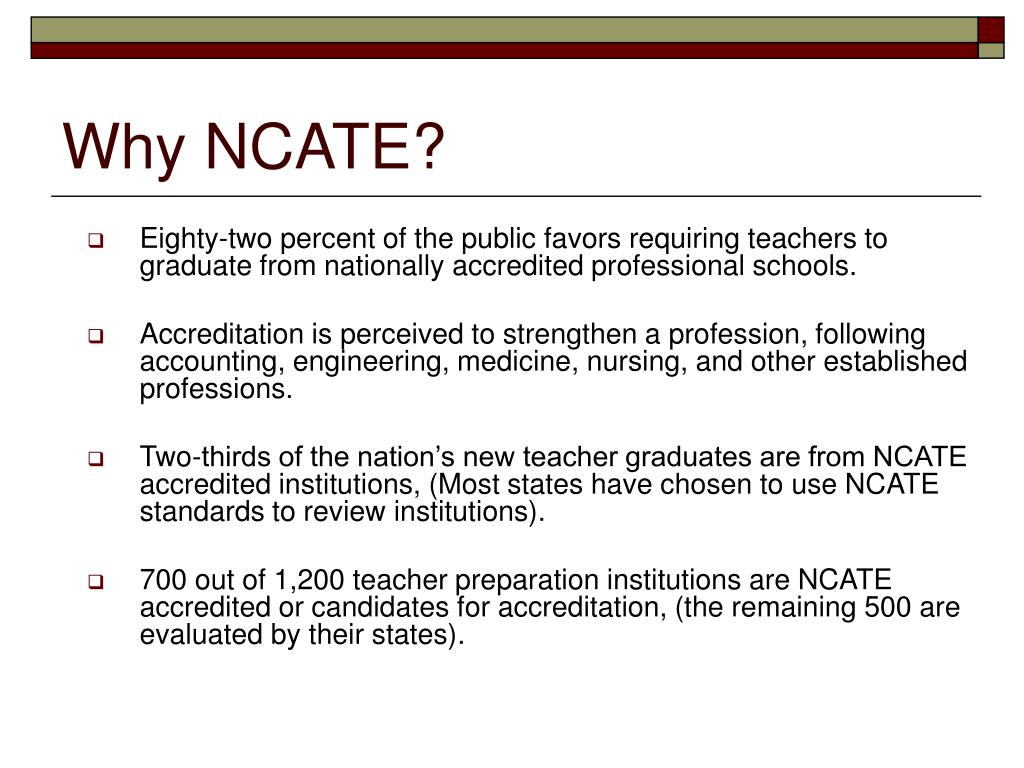Why NCATE?