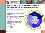 addressing quality and performance throughout the acquisition life cycle