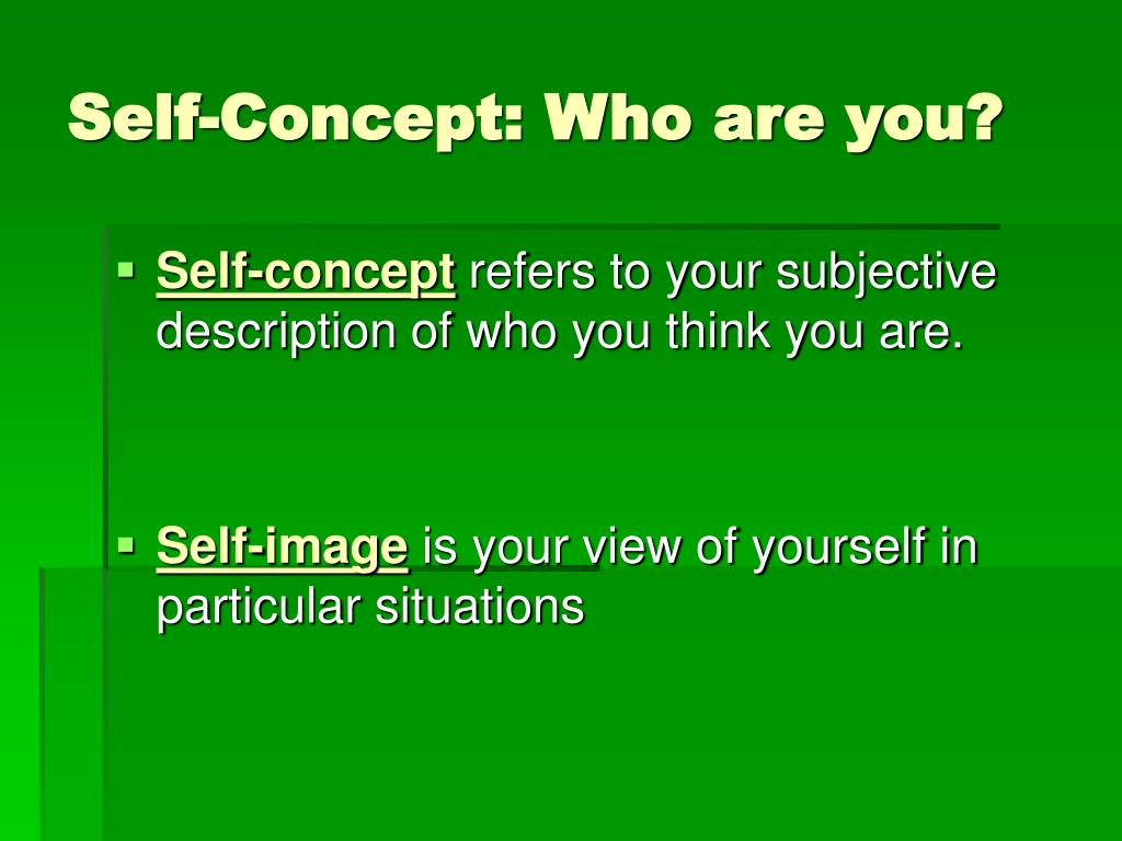 Self-Concept: Who are you?