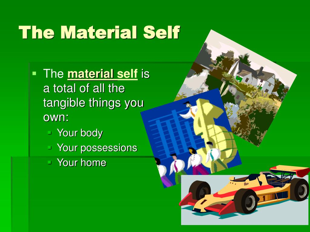 The Material Self