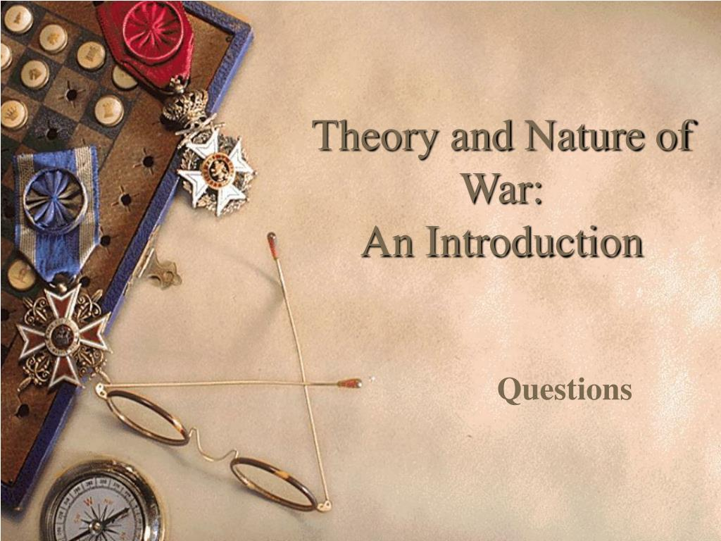 Theory and Nature of War: