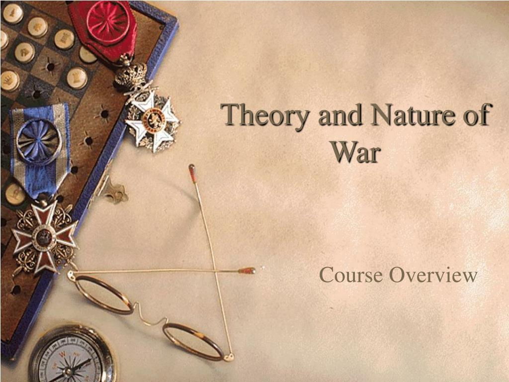 Theory and Nature of War