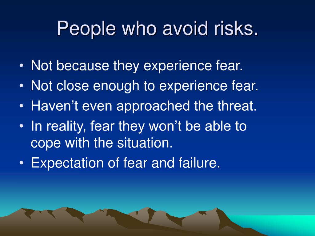 People who avoid risks.