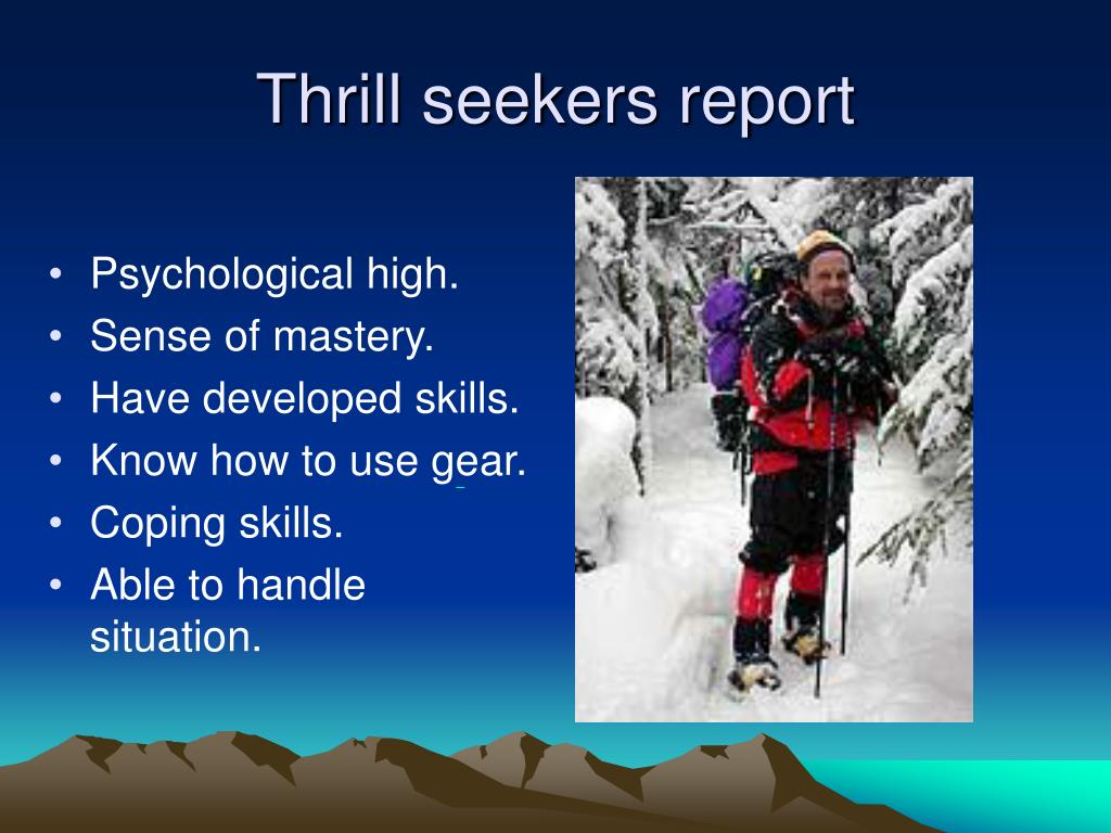 Thrill seekers report