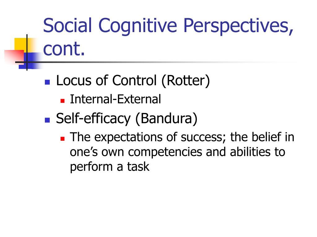 Social Cognitive Perspectives, cont.
