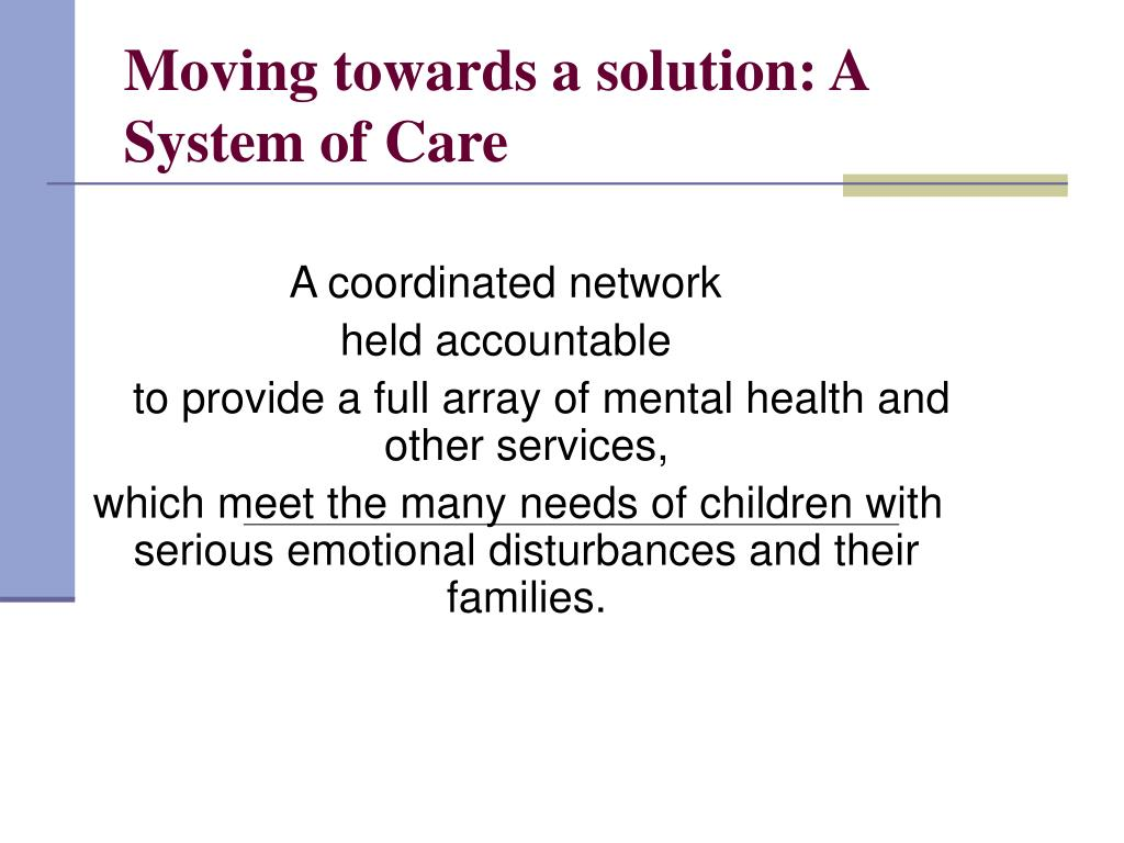 Moving towards a solution: A System of Care