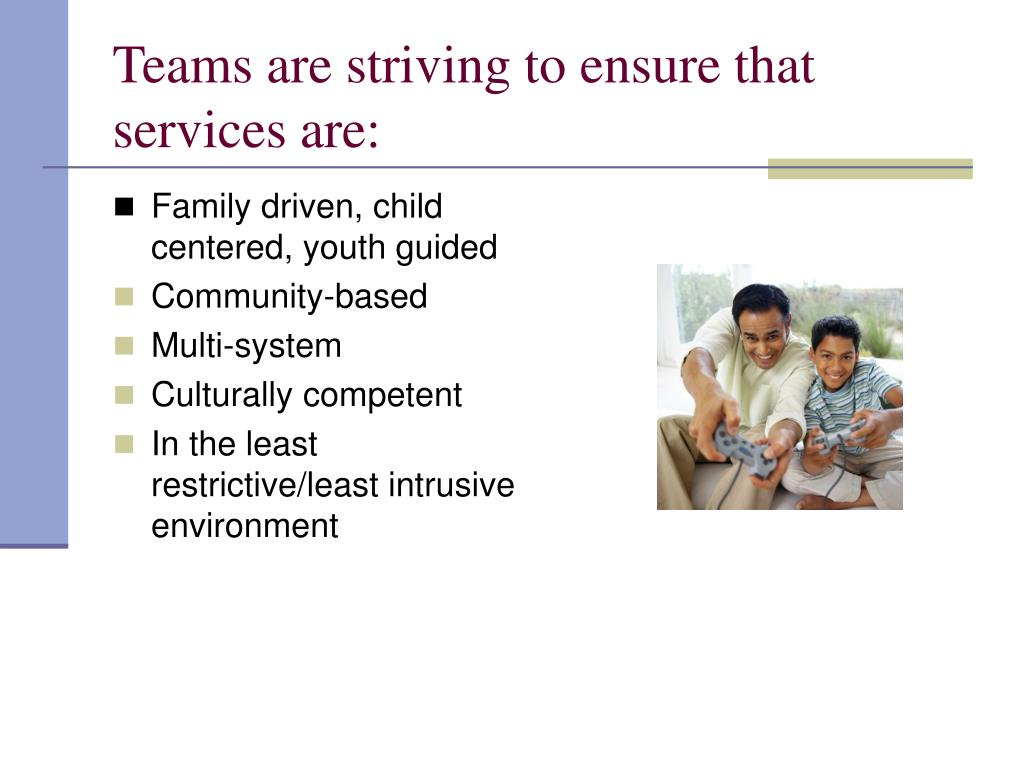 Teams are striving to ensure that services are: