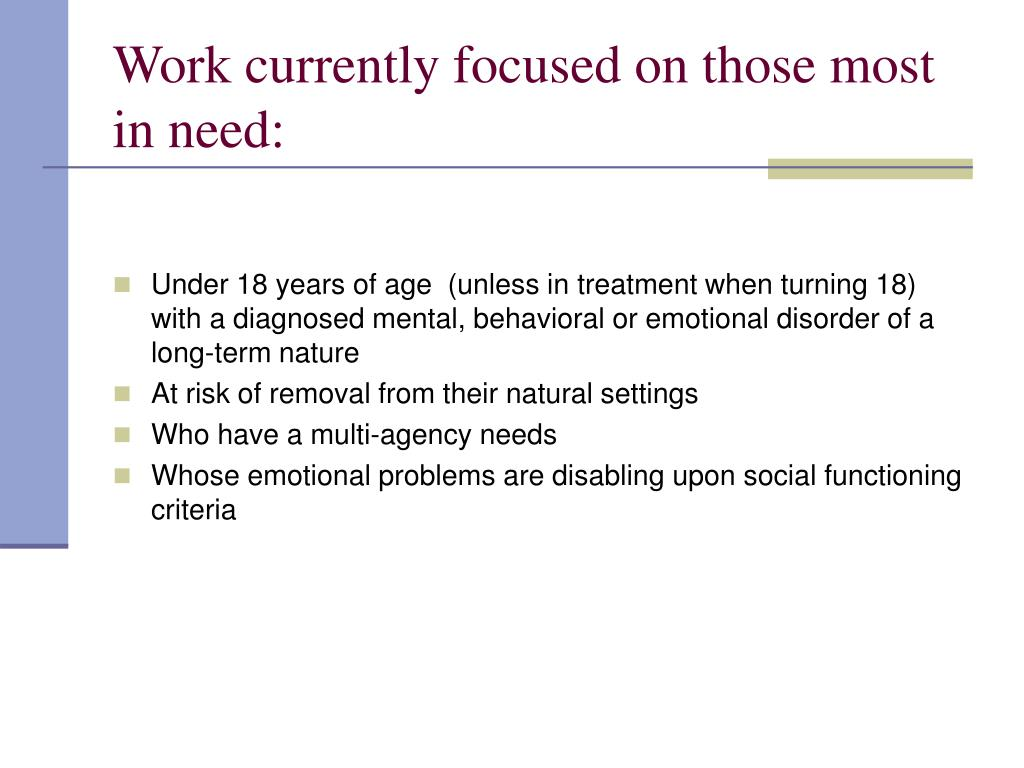 Work currently focused on those most in need: