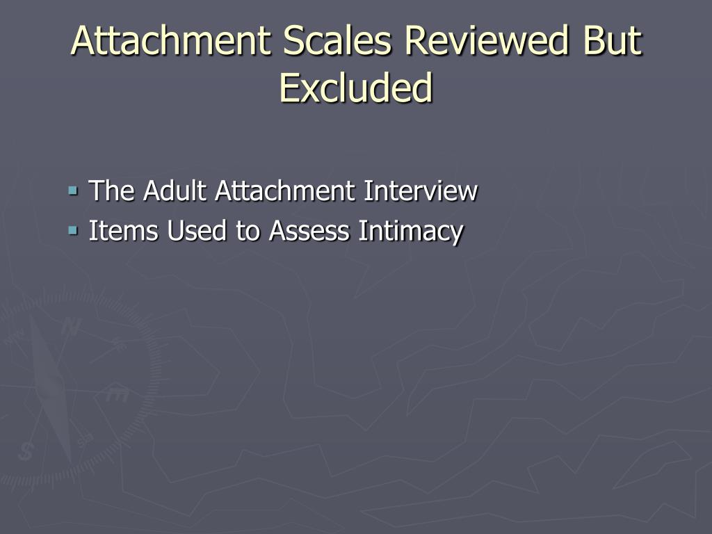 Attachment Scales Reviewed But Excluded