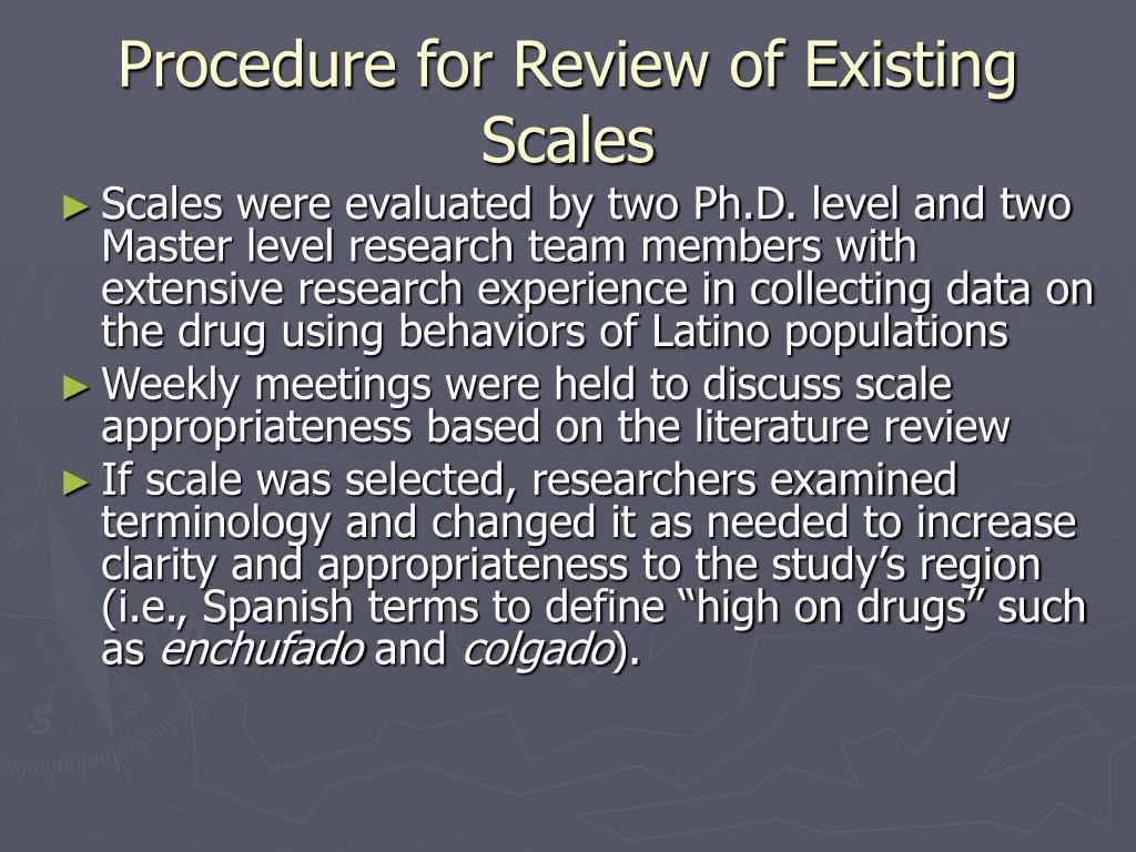 Scales were evaluated by two Ph.D. level and two Master level research team members with extensive research experience in collecting data on the drug using behaviors of Latino populations