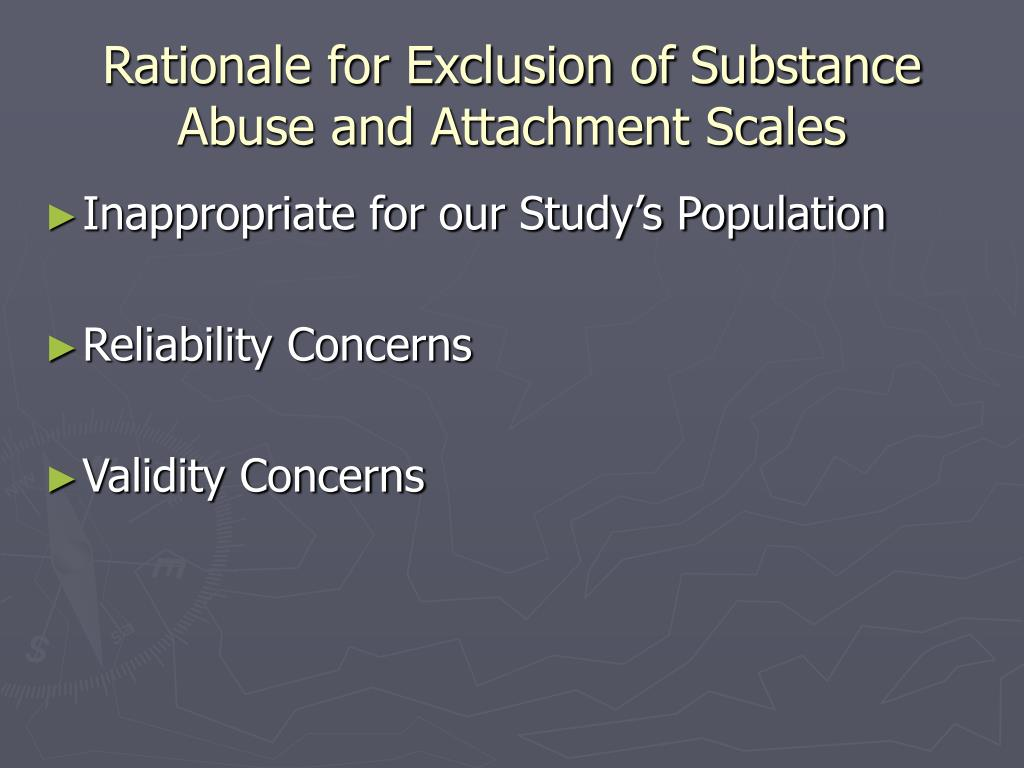 Rationale for Exclusion of Substance Abuse and Attachment Scales