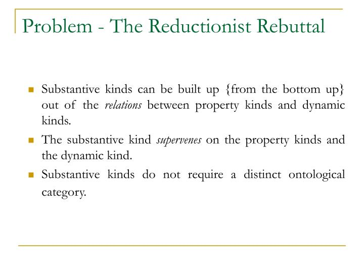 Problem - The Reductionist Rebuttal