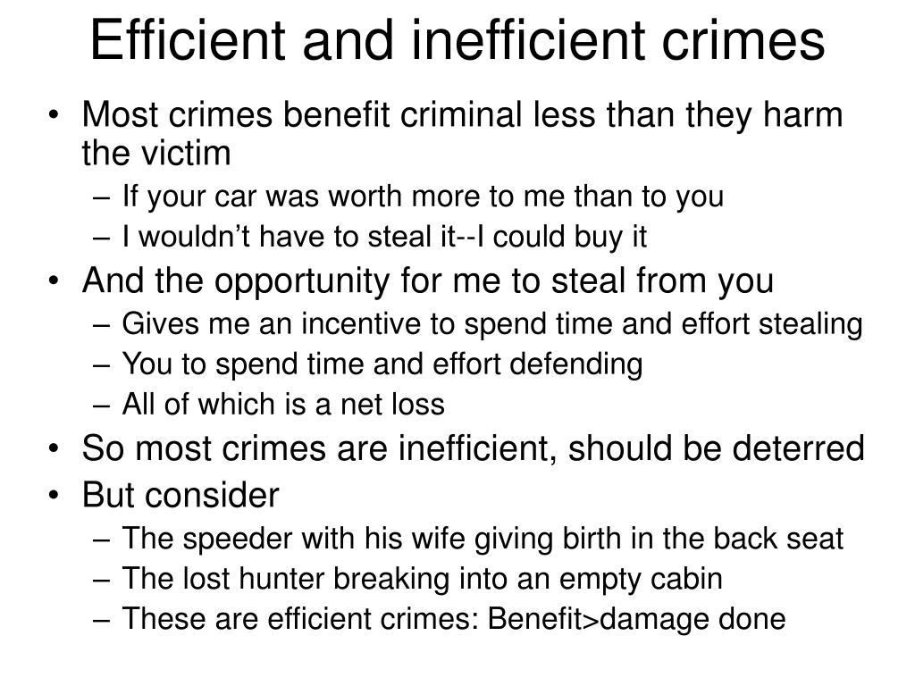 Efficient and inefficient crimes