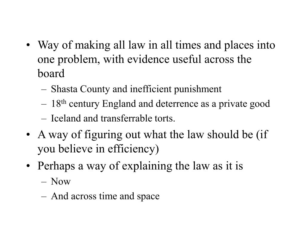 Way of making all law in all times and places into one problem, with evidence useful across the board