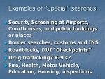 examples of special searches