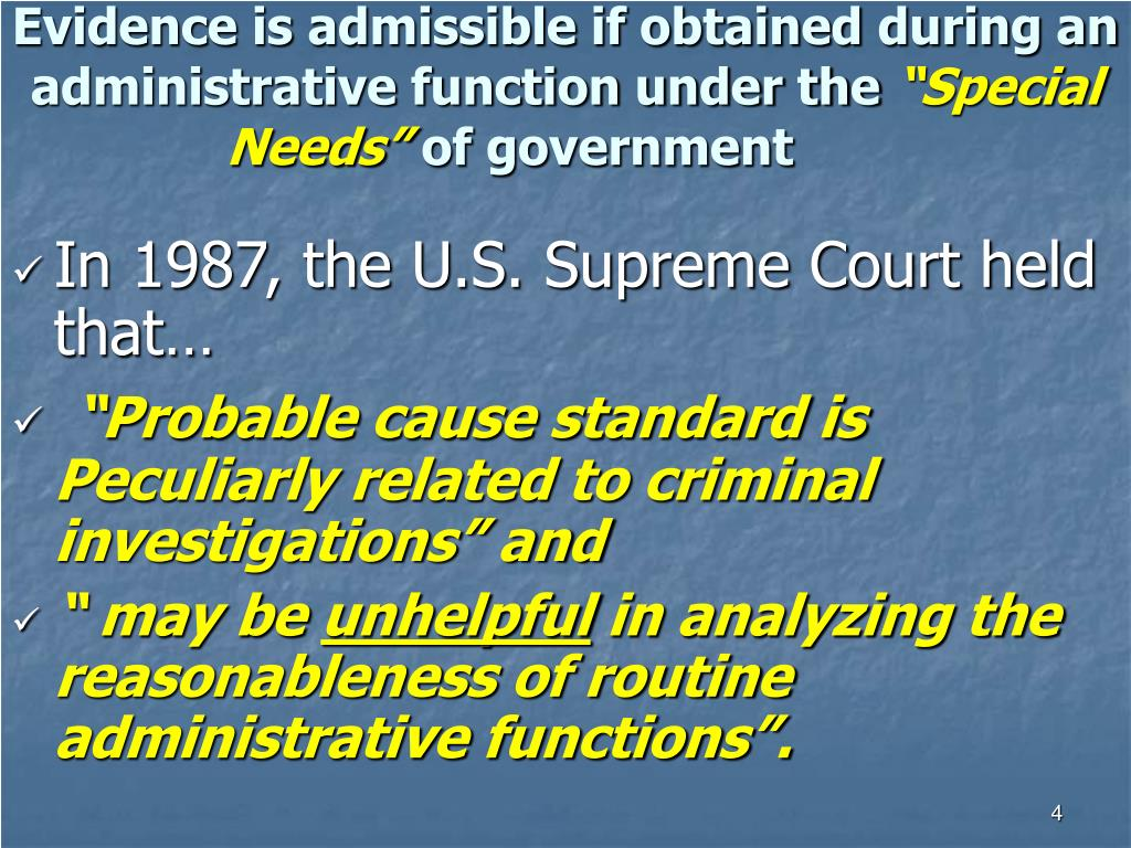 Evidence is admissible if obtained during an administrative function under the