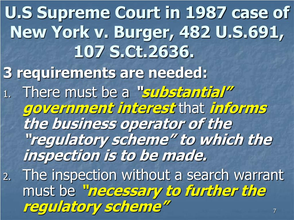 U.S Supreme Court in 1987 case of New York v. Burger, 482 U.S.691, 107 S.Ct.2636.