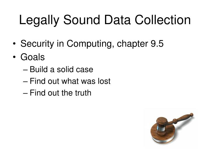 Legally Sound Data Collection