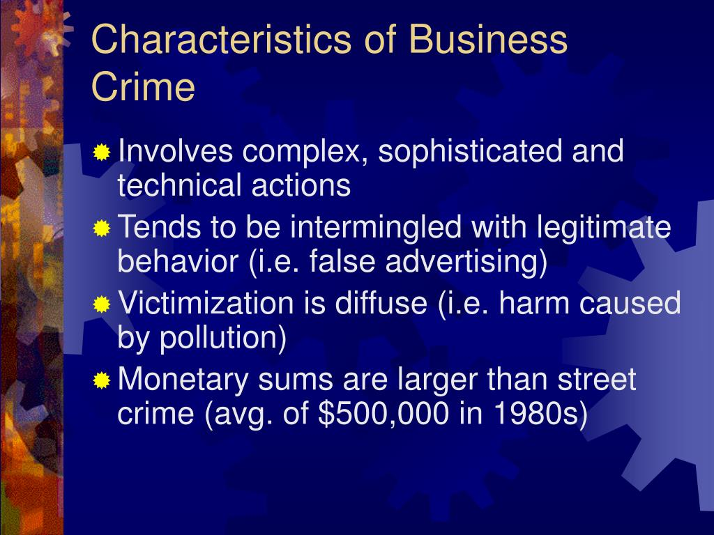 Characteristics of Business Crime