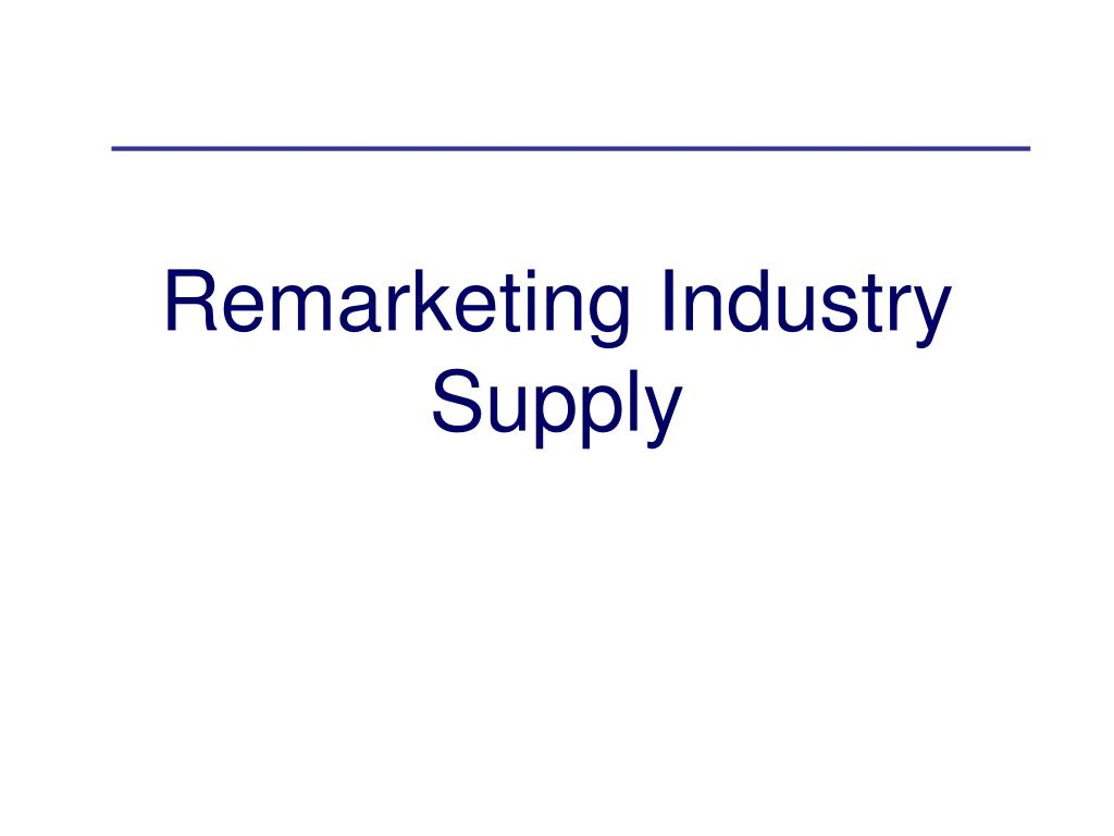 Remarketing Industry Supply