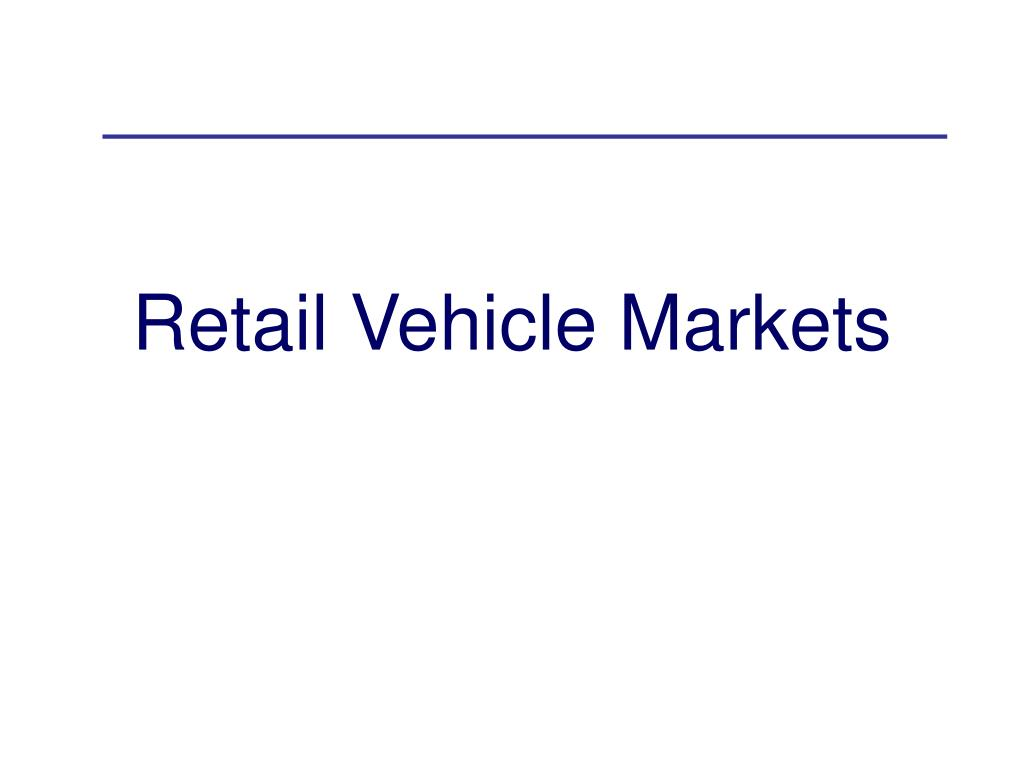 Retail Vehicle Markets